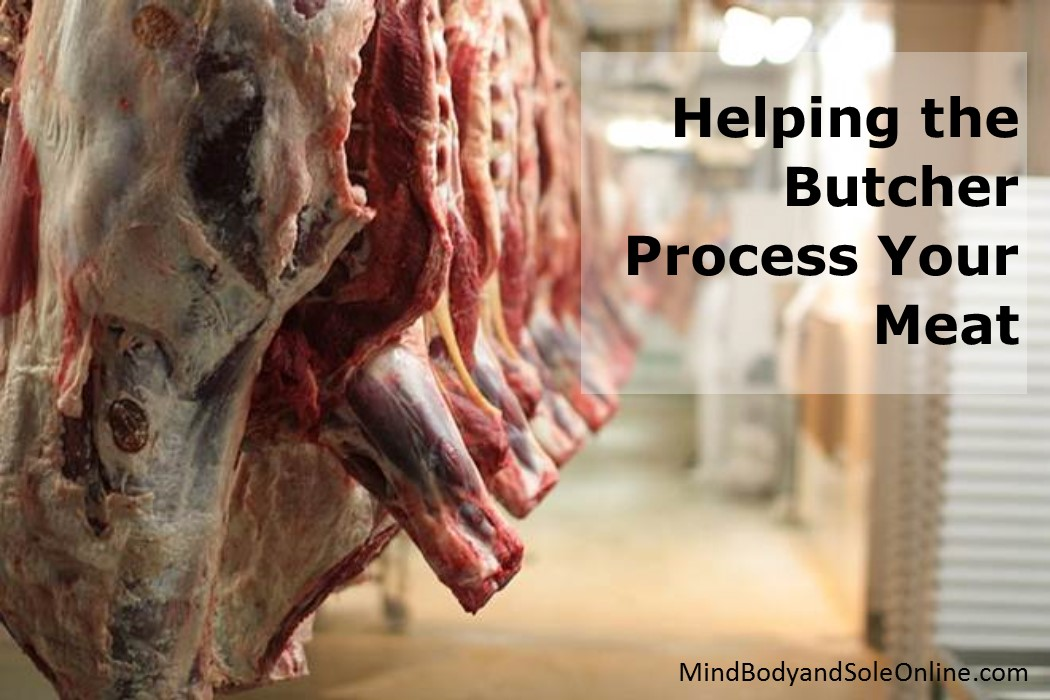 Helping the Butcher Process Your Meat