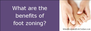 5 - What are the benefits of foot zoning