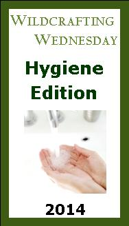 Wildcrafting Wednesday Hygiene Edition